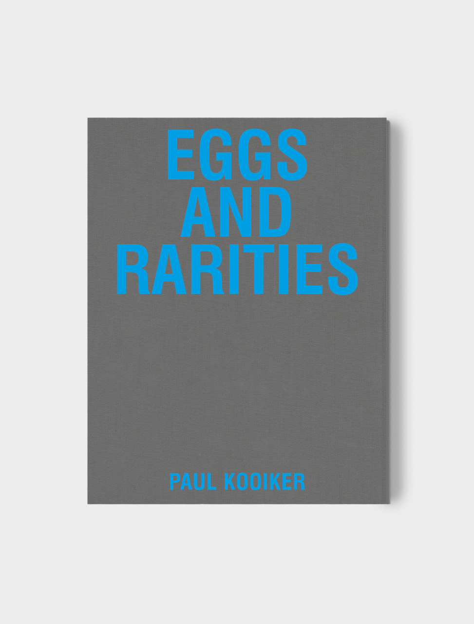 Paul Kooiker / Eggs and Rarities. Art Paper Editions.