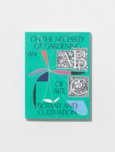 9789493246003 ON THE NECESSITY OF GARDENING AN ABC OF ART, BOTANY AND CULTIVATION