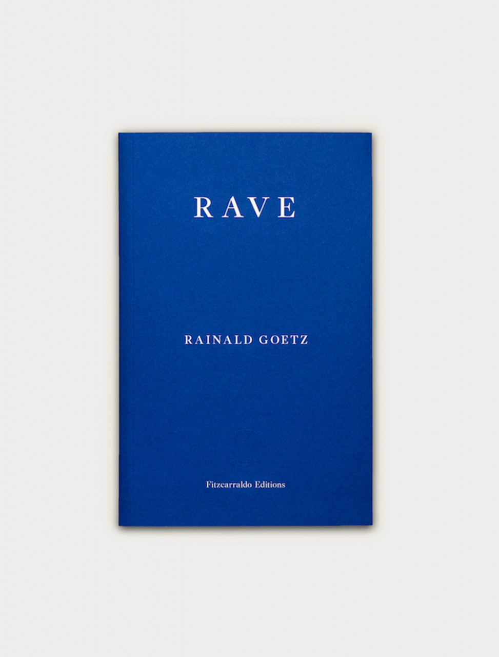 9781913097196 Fitzcarraldo Editions RAVE - Rainald Goetz