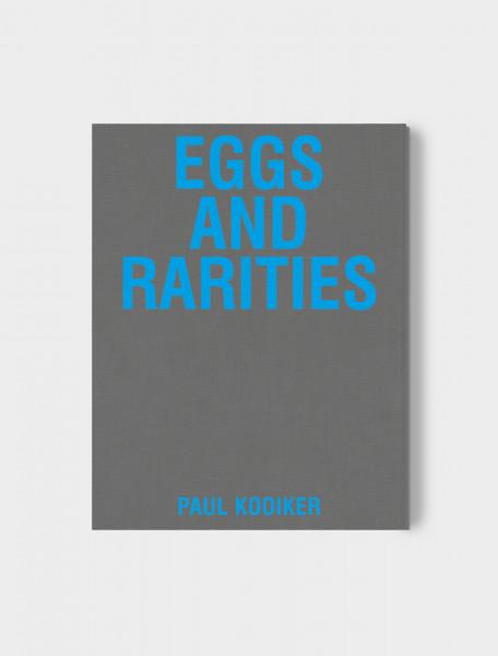 Paul Kooiker / Eggs and Rarities. Art Paper Editions.