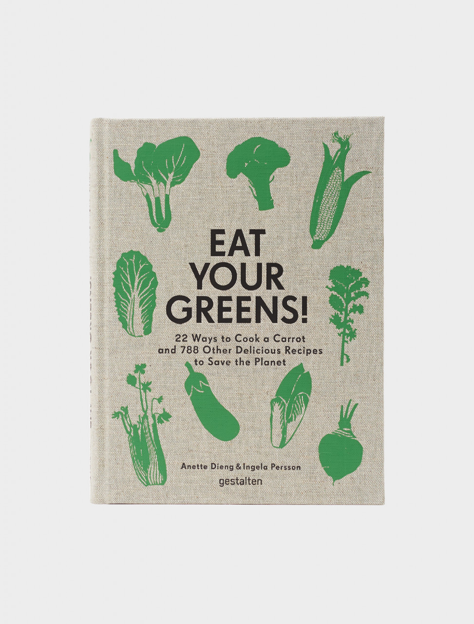 Gestalten Eat Your Greens! Cookbook