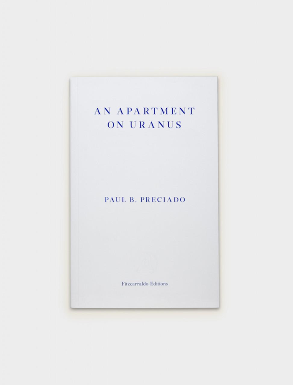 9781913097073  Fitzcarraldo Editions An Apartment on Uranus - Paul B. Preciado